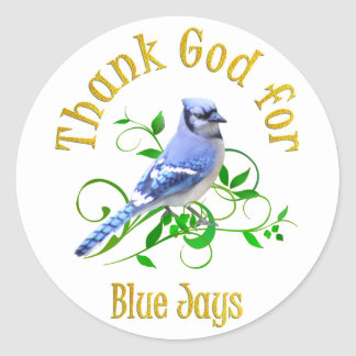 Thank God for Blue Jays Round Sticker