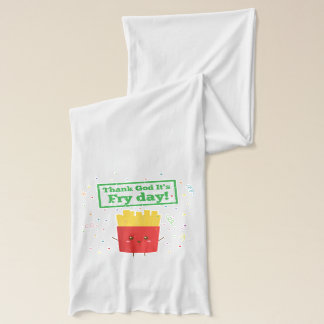 Thank God For Fry Day with Cute French Fries Humor Scarf
