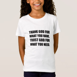 Thank God For Have Trust Need T-Shirt