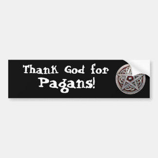 Thank God for Pagans! Bumper Sticker