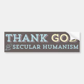 Thank God for Secular Humanism bumper sticker