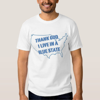 Thank God I Live in Blue state Shirts