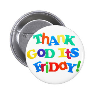 Thank God it's Friday! 2 Inch Round Button