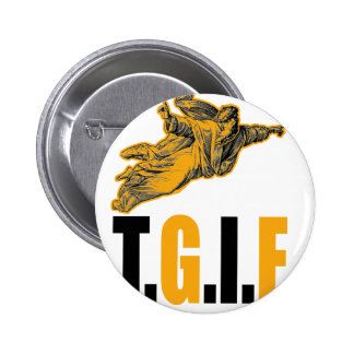 Thank God Its Friday 2 Inch Round Button