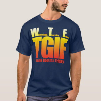 Thank God it's friday  WTF T-Shirt