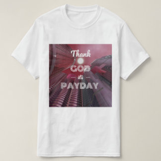 Thank God It's Payday T-Shirt