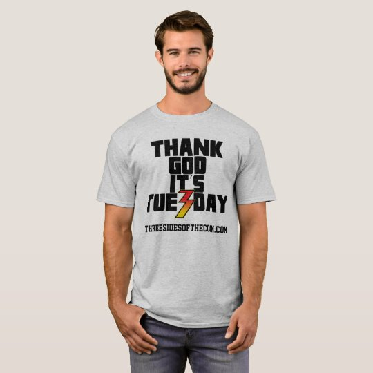 Thank God It's Tuesday T-Shirt