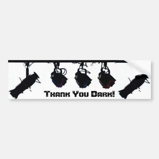 """""""Thank You Dark"""" Bumper Sticker"""