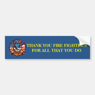 Thank you Fire fighter's for all that you do Bumper Sticker