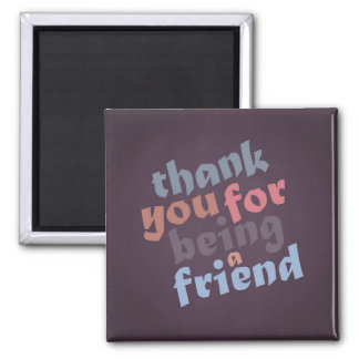 Thank You for Being a Friend Magnet