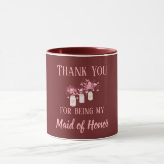 Thank You For Being My Maid of Honour Mug