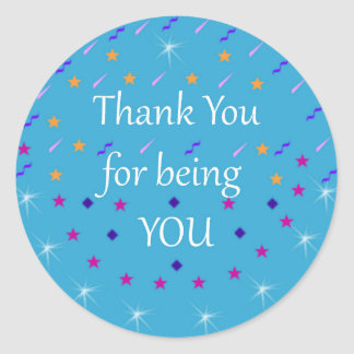 Thank You for being YOU Classic Round Sticker