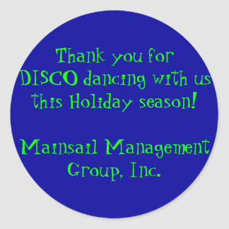 Thank you for DISCO dancing with us this Holida... Classic Round Sticker