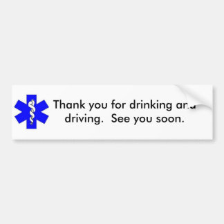 Thank You For Drinking and Driving Bumper Sticker