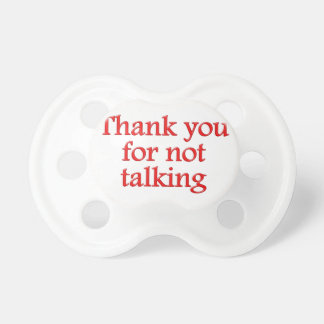 Thank you for emergency talking pacifier