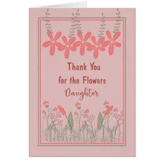 Thank You for Flowers Daughter, Greeting Card