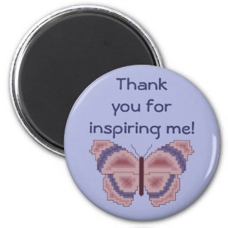 Thank you for inspiring me! Butterfly Magnet