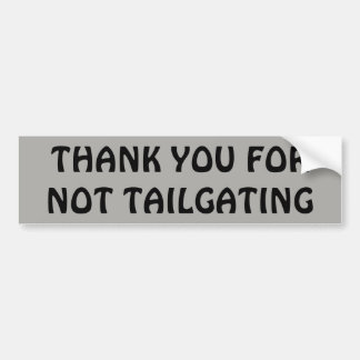 Thank You for Not Tailgating Black and Gray Bumper Sticker