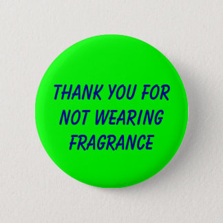 Thank you for not wearing fragrance 2 inch round button