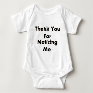 Thank You For Noticing Me T-shirts