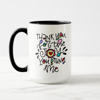 Thank you for the joy you bring me mug