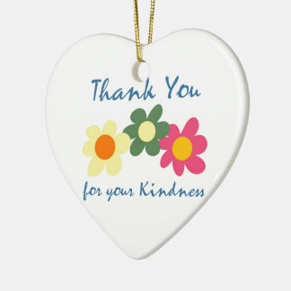 Thank You For Your Kindness Ceramic Ornament