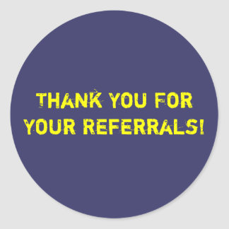 Thank You For Your Referrals! Classic Round Sticker