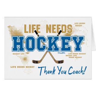 Thank You Hockey Coach Life Needs Hockey Greeting Card