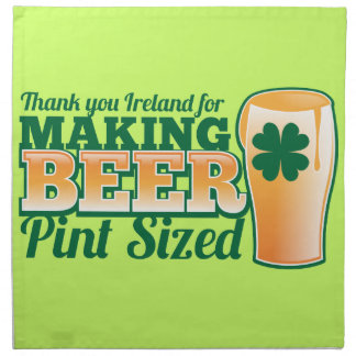 Thank you Ireland for making beer pint sized from Cloth Napkins