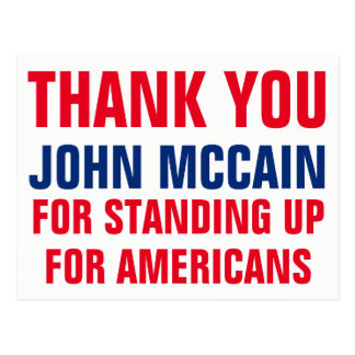 Thank You John McCain Standing Up for Americans Postcard