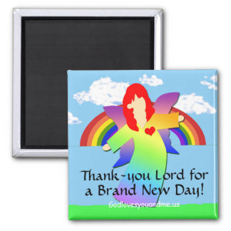 Thank-you Lord for a Brand New Day! Magnet