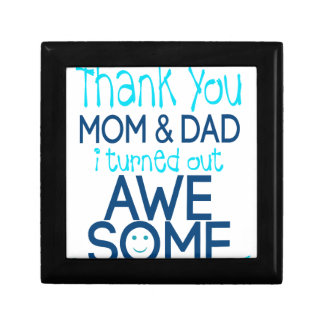 thank you Mom and Dad I turned out Awesome Gift Box