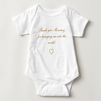 Thank you Mommy, for bringing me into the world... Tee Shirts