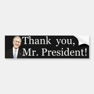 Thank you Mr President Bumper Sticker