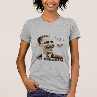 """Thank You! Mr. President"" with POTUS Obama T-Shirt"