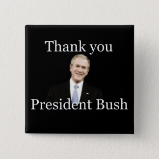 Thank You President Bush 2 Inch Square Button