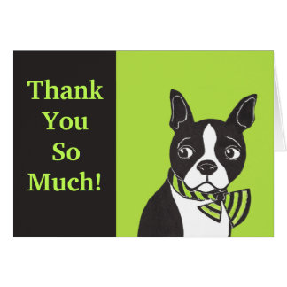 Thank You So Much! Green Black Boston Terrier Card