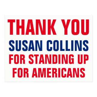 Thank You Susan Collins Standing Up for Americans Postcard