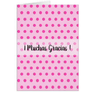Thank You Very Much Muchas Gracias Pink Polka Dot Card
