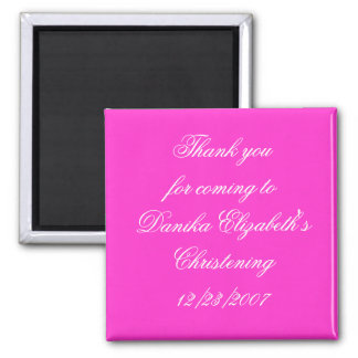Thank youfor coming toDanika Elizabeth'sChriste... Magnet