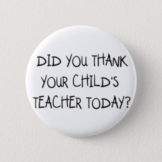 Thank Your Child's Teacher 2 Inch Round Button