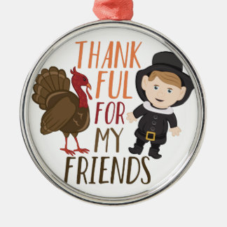 Thankful For Friends Silver-Colored Round Ornament
