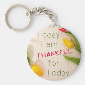 Thankful For Today Keychain