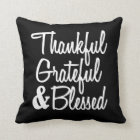 Thankful Grateful and Blessed quote pillow