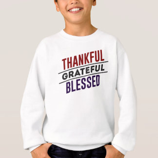Thankful Grateful Blessed Sweatshirt