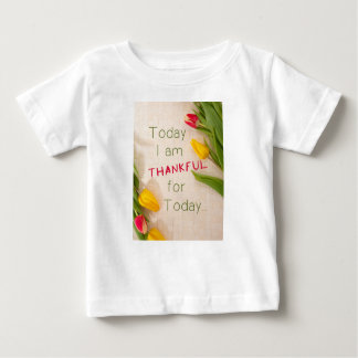 Thankful Motivational Qoutes Baby T-Shirt