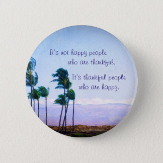 """""""Thankful people"""" quote Hawaii palm trees photo 2 Inch Round Button"""