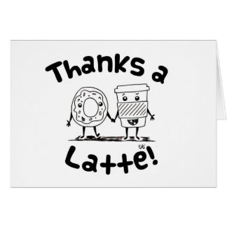 """Thanks a Latte"" Coffee and Donut Thank You Card"