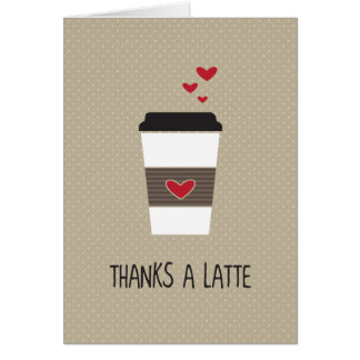 Thanks A Latte greeting card