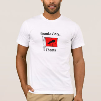 Thanks Ants. Thants. T-Shirt